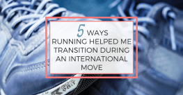 5 Ways Running Helped me Transition During An International Move