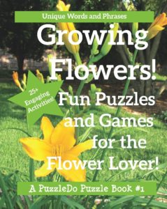 cover of growing flowers fun puzzles and games for the flower lover