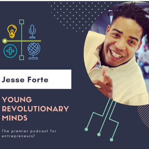 jesse forte young revolutionary minds podcast entrepreneurship small town big money small business