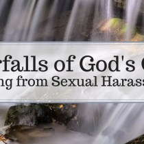 'Waterfalls of God's Grace: Healing From Sexual harassment'