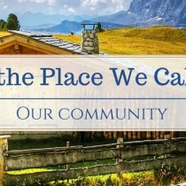 Loving the Place We Call Home: Our Community Part One