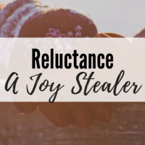 Reluctance: A Joy Stealer