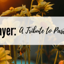 Faithful in Prayer: A Tribute to Pastors Everywhere