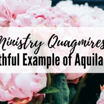 Ministry Quagmires and the Faithful Example of Aquila and Priscilla