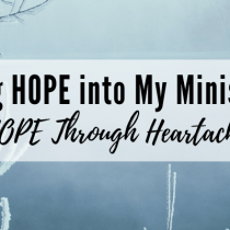 Incorporating HOPE into My Ministry Marriage: HOPE Through Heartache