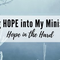 Incorporating Hope in my Ministry Marriage Series: Hope in the Hard