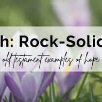 Hannah: Rock-Solid Hope