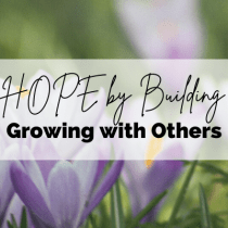 Strengthen HOPE by Building Character: Growing with Others