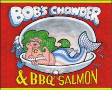 Bob's Chowder & BBQ Salmon