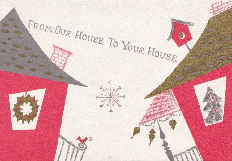 "vintage  1950s Christmas Greeting card - showing drawing of two houses leaning towards each other with text ""From Our House To Your House"""