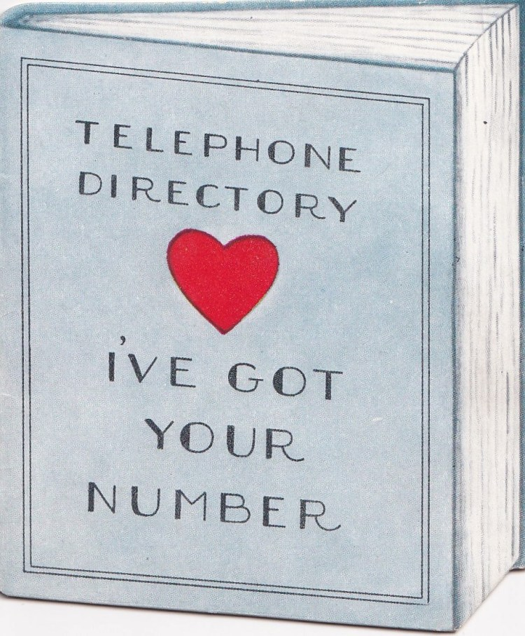 vintage card drawn to look like a telephone directory. Text: I've got your number
