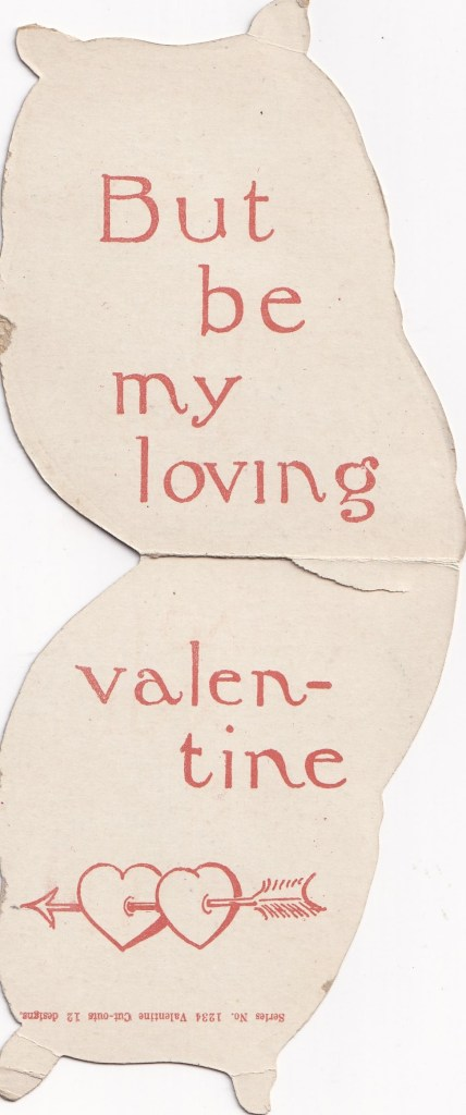 text inside vintage valentine's card saying But be my loving Valentine