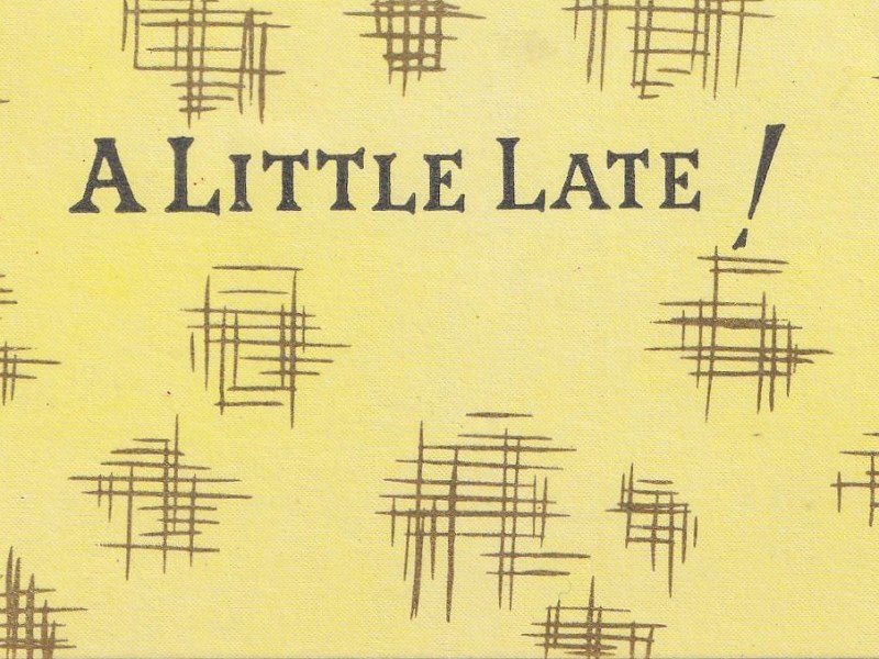 a little late with exclamation mark on yellow background with brown markings
