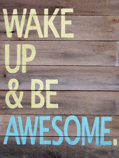 wake-up-and-be-awesome-wooden-sign-closeup