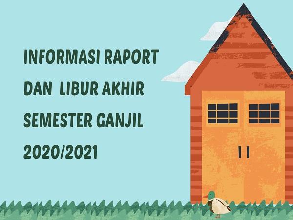 Informasi Raport dan Libur Akhir Semester Ganjil 2020/2021