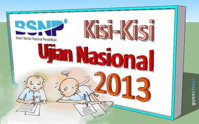 UJIAN NASIONAL - UN 2013
