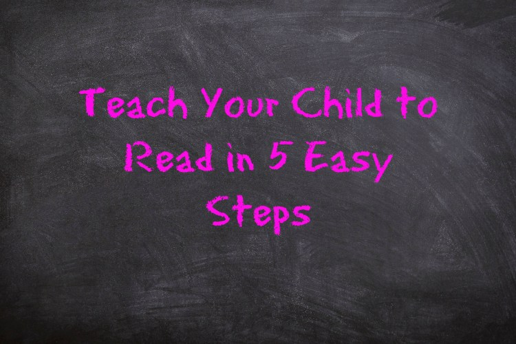 Teach Your Child to Read in 5 Easy Steps