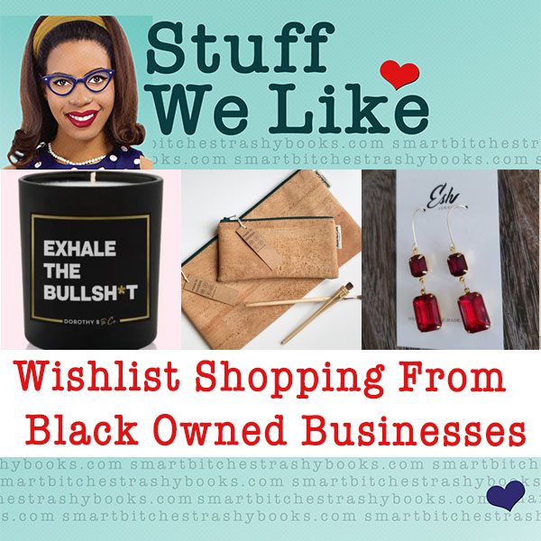 Stuff We Like: Wishlist Shopping from Black Owned Businesses