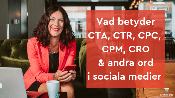 cpc cta cpm ctr cro sociala medier marknadsföring