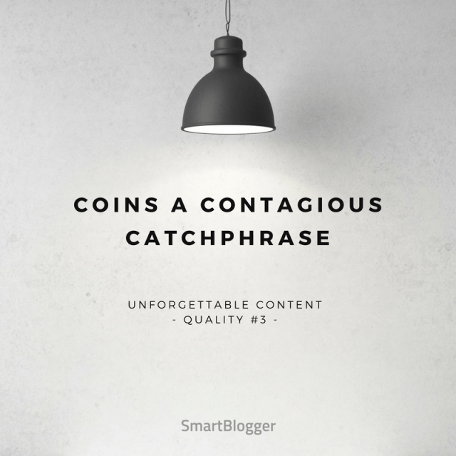 Coins a Contagious Catchphrase