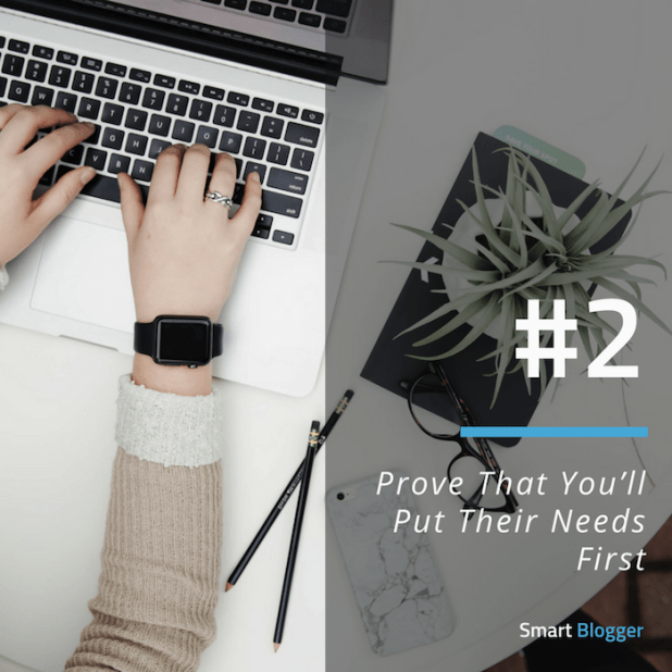 Tip #2. Prove That You'll Put Their Needs First