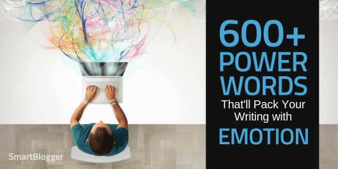 600+ Power Words That'll Pack Your Writing with Emotion