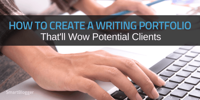 How to Create a Writing Portfolio That'll Wow Potential Clients