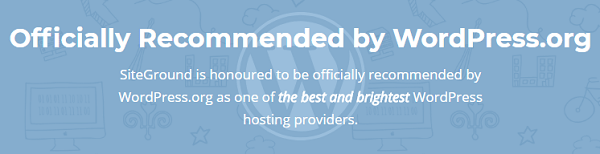 SiteGround Officially Recommended by WordPress