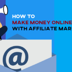 Make Money Online with Affiliate Marketing ($50 to $100 Daily)