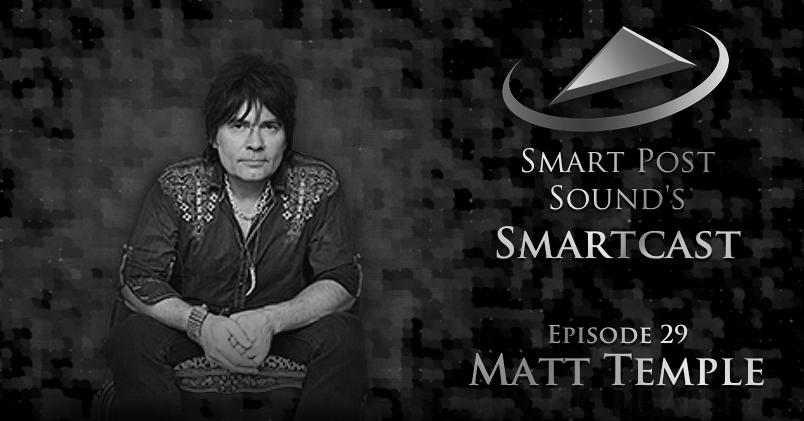 SPS029: Sound Designer & Supervising Sound Editor Matt Temple