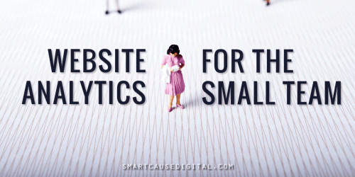 Nonprofit Website Analytics for the Small Team