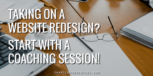 taking on a nonprofit website redesign? start with a coaching session