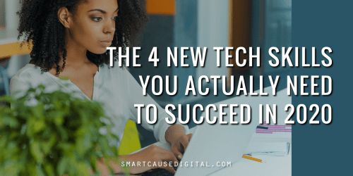 4 new tech skills you actually need to succeed in 2020