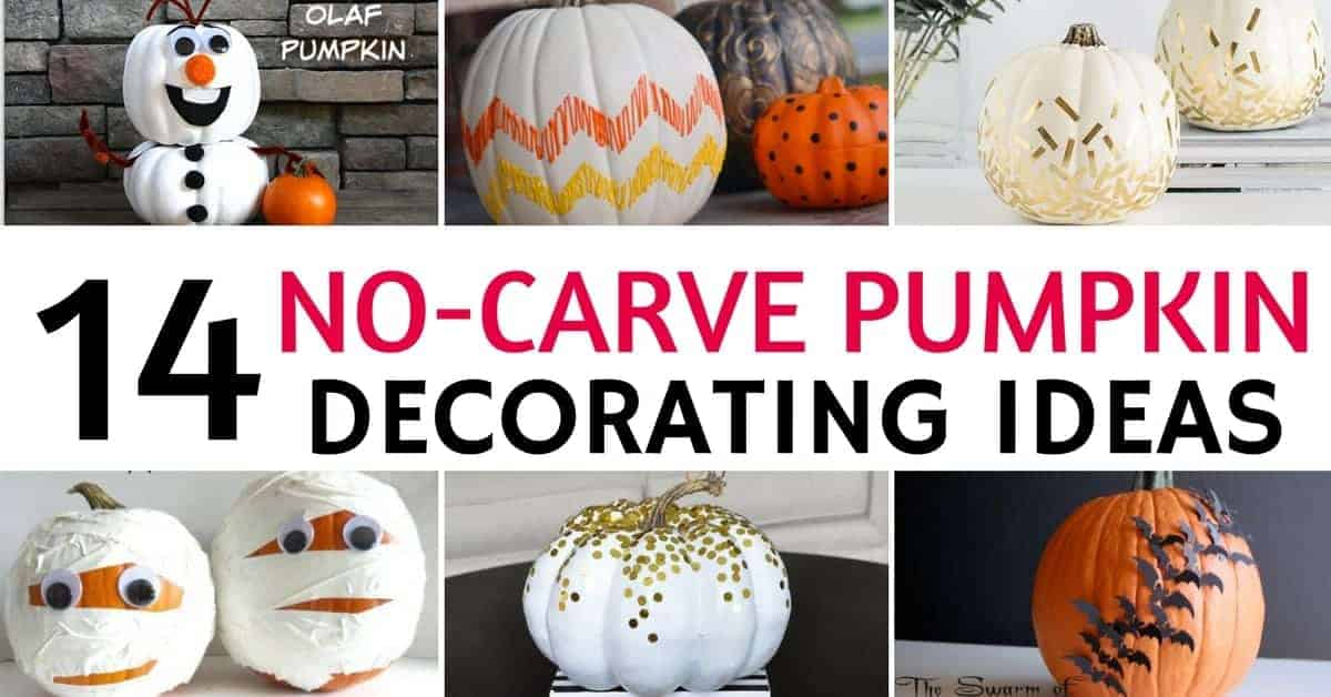 14 No carve Pumpkin Decorating Ideas that Everyone will Love  Are you looking for some pumpkin decorating ideas  Have a fun and creative  Halloween with