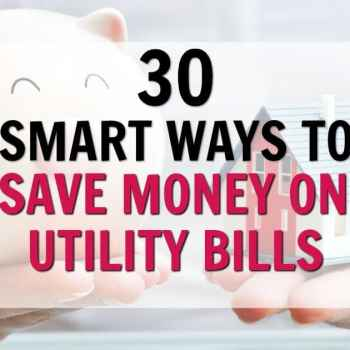 30 Smart Ways to Save Money on Utility Bills