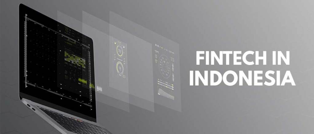 FINTECH-INDUSTRY-IN-INDONESIA-WHAT-YOU-NEED-TO-KNOW
