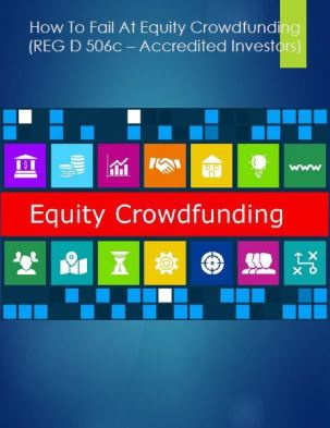 How to fail at equity crowdfunding REG D 506c