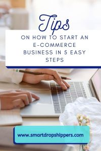 tips on How to Start an E-commerce Business in 5 Easy Steps