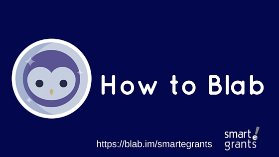 How to Blab https://blab.im/smartegrants