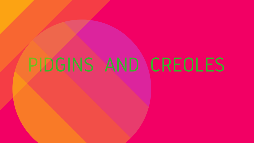 Pidgins And Creoles 3