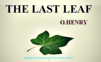 Question Answers and Summary of The Last Leaf by O. Henry 243