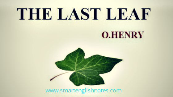 Question Answers and Summary of The Last Leaf by O. Henry 1