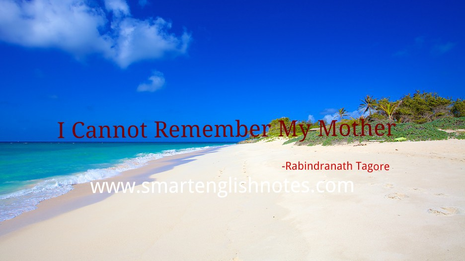 I Can Not Remember My Mother   Summary and Questions » Smart