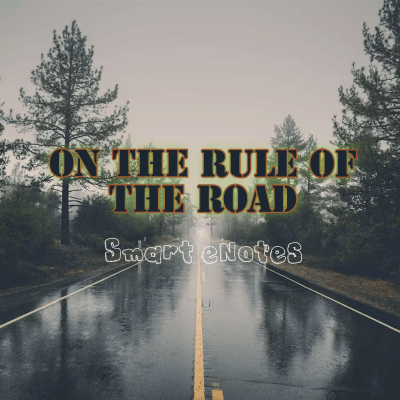 Summary, Analysis and Questions of On The Rule of The Road by Gardiner
