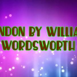 London, 1802 By William Wordsworth Summary