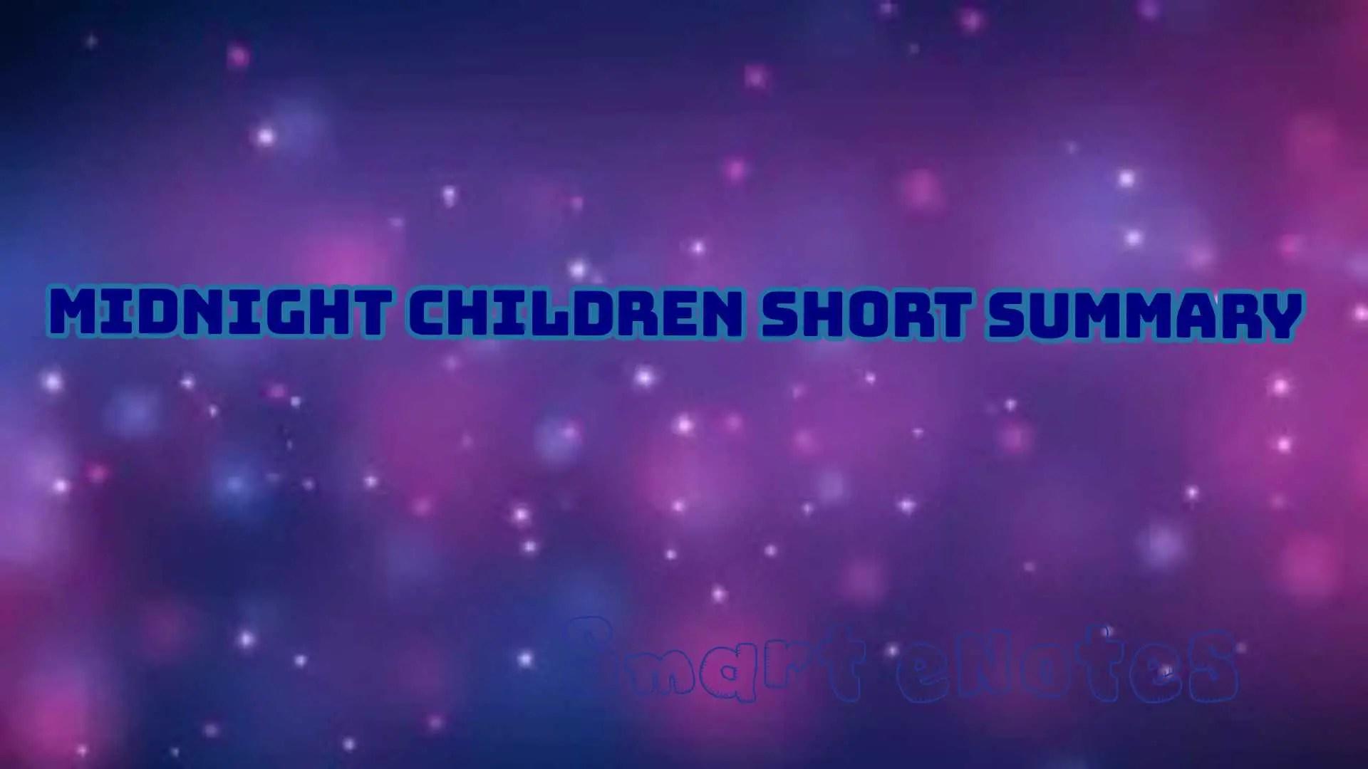 Short Summary of Midnight Children 2
