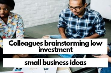 a team of entrepreneurs generating low investment small business ideas