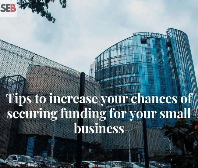 A bank building -tips to increase chances of securing funding for your small business