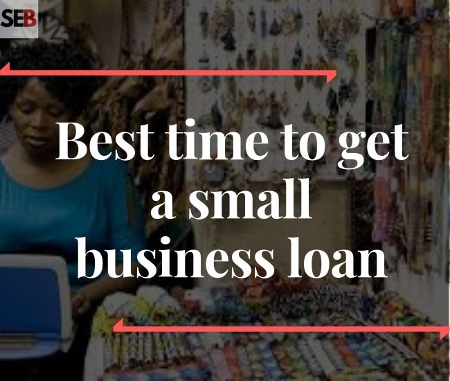 when is the right time to take out a business loan