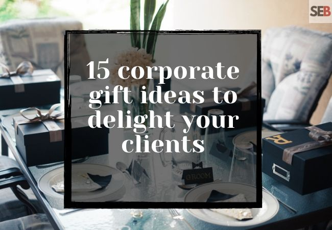 15 corporate gift ideas to delight your clients this holiday season